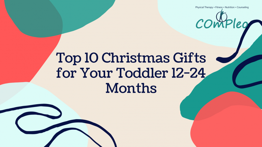 Top 10 Gifts For Your Toddler (12-24 Months) - Compleo ...